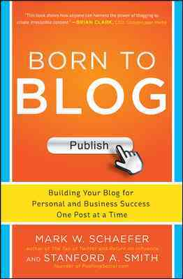 Born to Blog By Schaefer, Mark/ Smith, Stanford